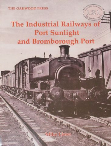 The Industrial Railways of Port Sunlight and Bromborough Port, by Mike Lister